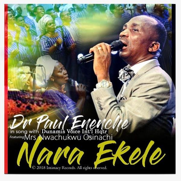 Dr Paul Enenche Nara Ekele