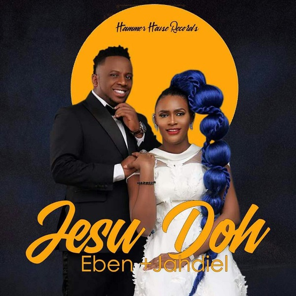 Eben ft. Jahdiel Jesu Doh (Thank You Jesus)