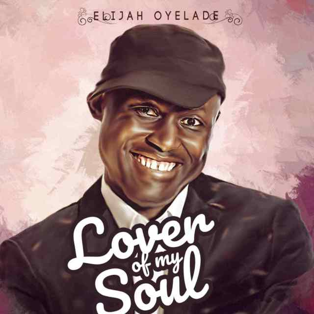 Elijah Oyelade Lover Of My Soul- artwork