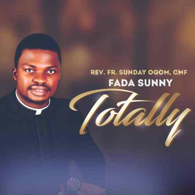 Fada Fr Sunday Ogom Totally