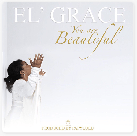 El' Grace You Are Beautiful