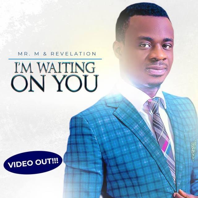 Mr M & Revelation I'm Waiting On You