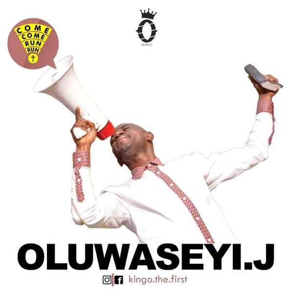 Oluwaseyi J Come Come, Run Run