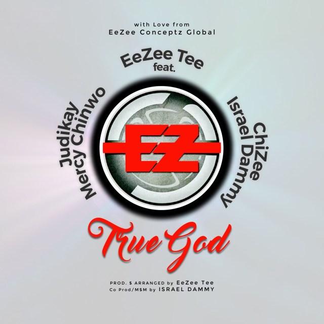 EeZee Tee True God
