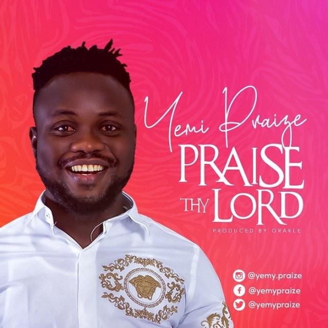 Yemy Praize Praise Thy Lord