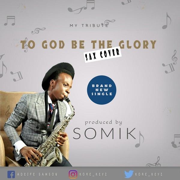 Adeife Samson My Tribute (To God Be The Glory)