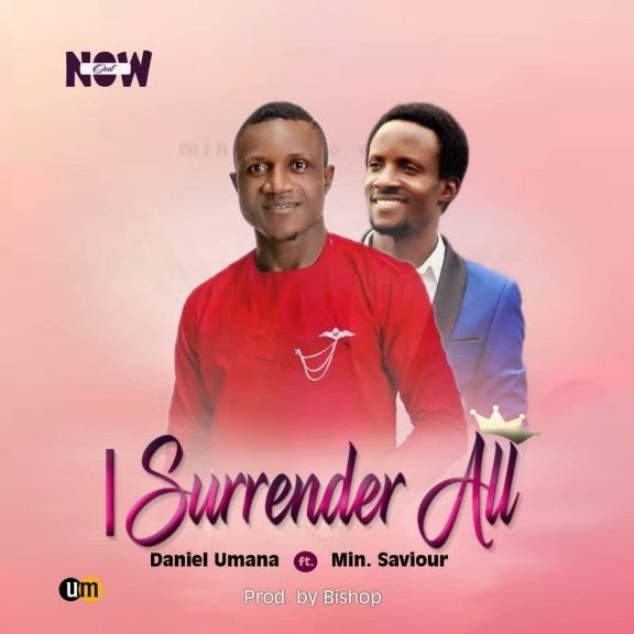 Daniel Umana I Surrender All