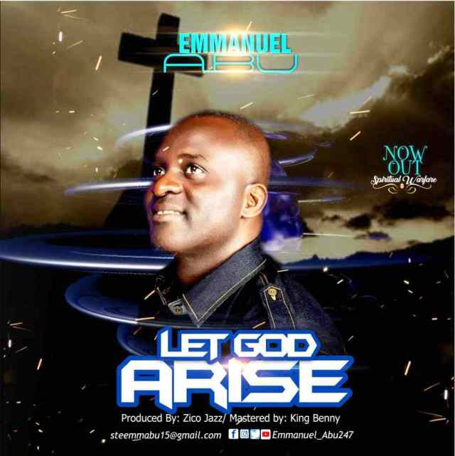 Emmanuel Abu Let God Arise