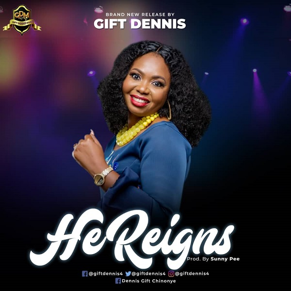 Gift Dennis He Reigns