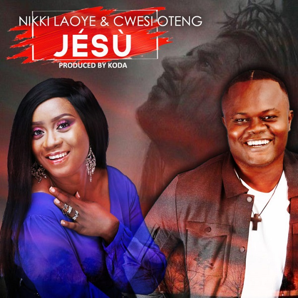 Nikki Laoye & Cwesi Oteng JÉSÙ