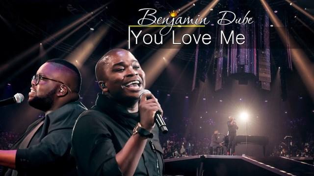 Benjamin Dube You Love Me