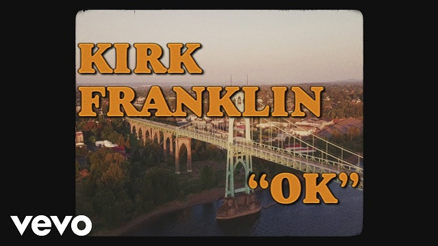 Kirk Franklin OK Video