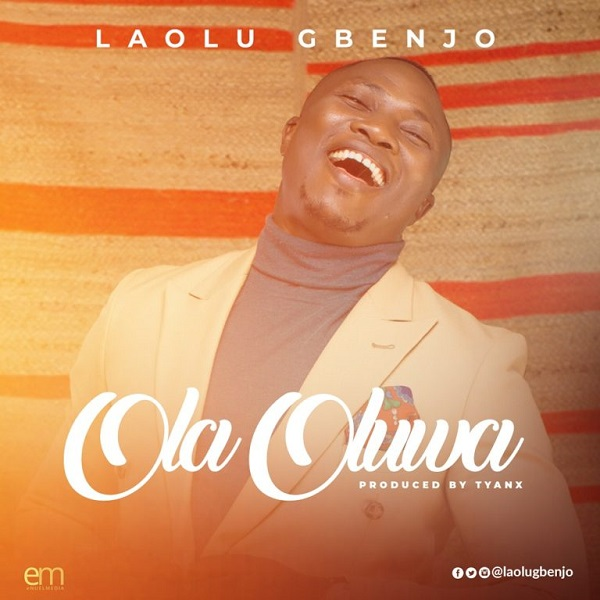 Laolu Gbenjo Ola Oluwa