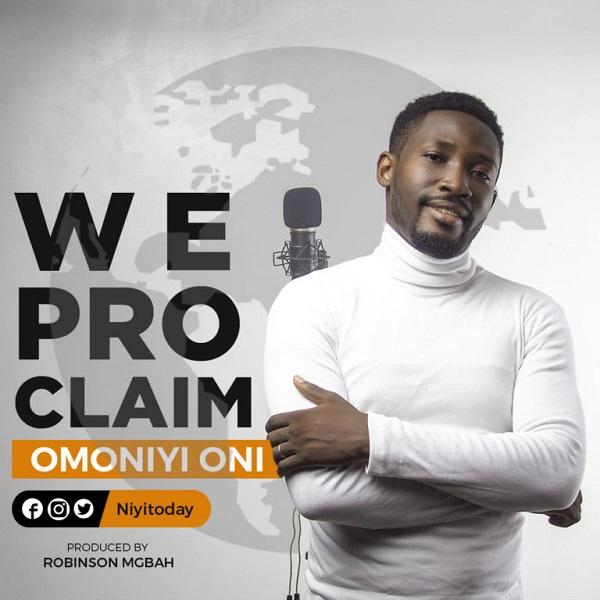 Omoniyi Oni We proclaim