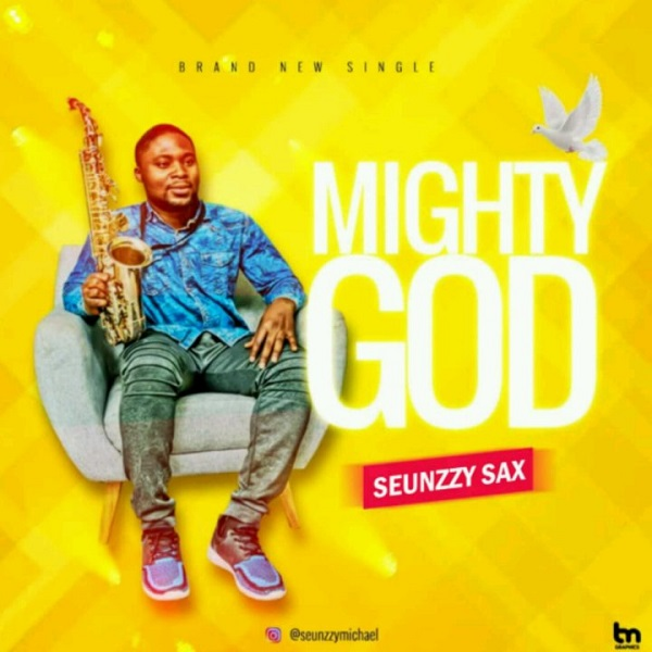 Seunzzy Sax Mighty God