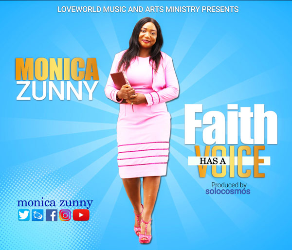 Monica Zunny Faith Has A Voice