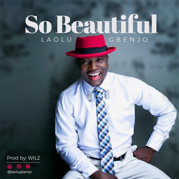 Laolu Gbenjo So Beautiful Remix