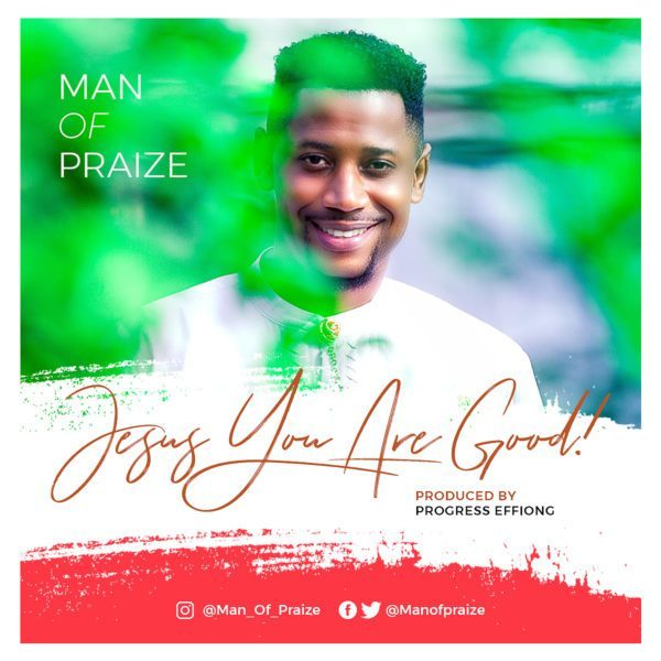 Man Of Praize Jesus You Are Good