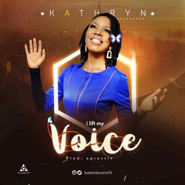 Kathryn I Lift My Voice
