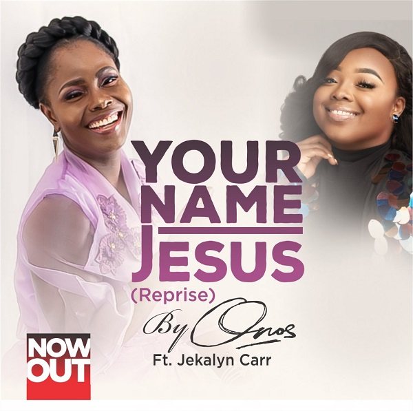 Onos Ariyo Your Name Jesus Reprise