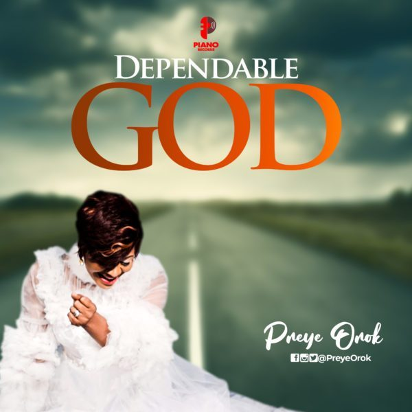 Preye Orok Dependable God