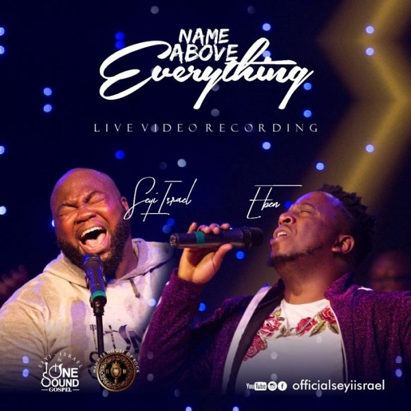 Seyi Israel Name Above Everything (Live)
