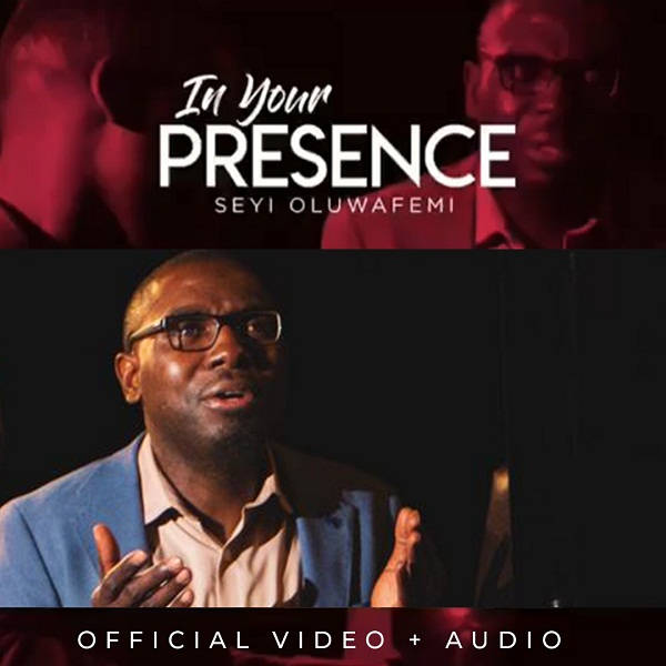 Seyi Oluwafemi In your Presence