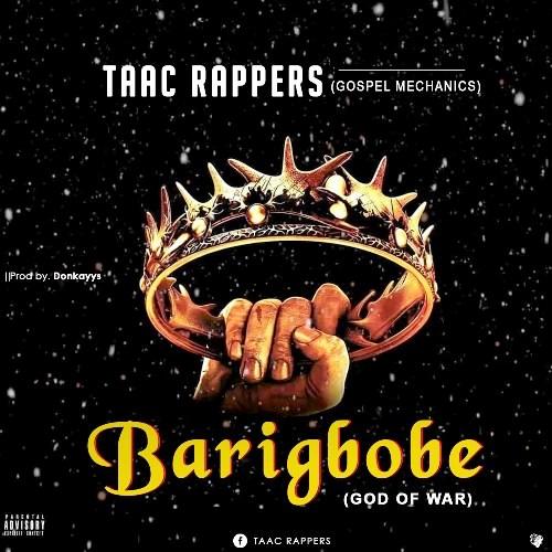 TAAC Rappers Barigbobe