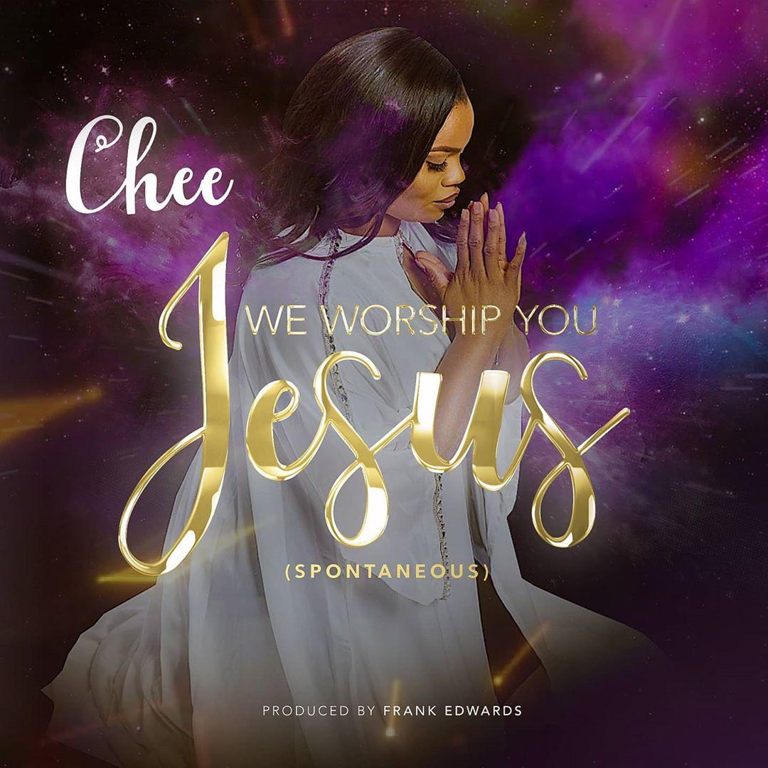 Chee We Worship You Jesus