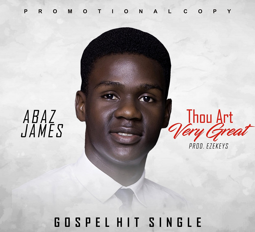 Abaz James Thou Art Very Great