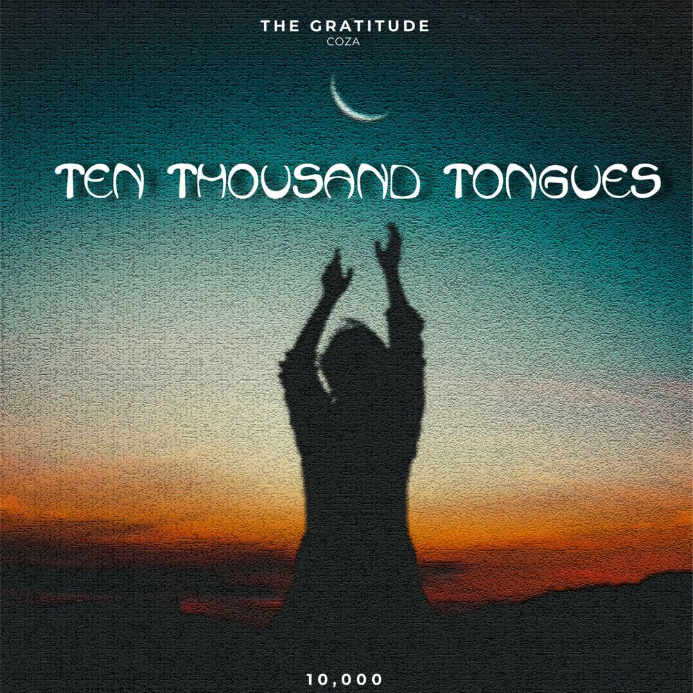 The Gratitude COZA – Ten Thousand Tongues