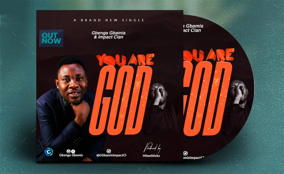Gbenga Gbamis – You Are God