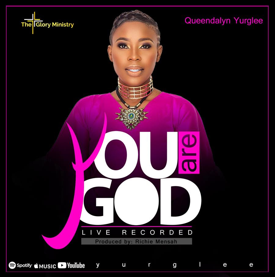 Queendalyn Yurglee – You Are God