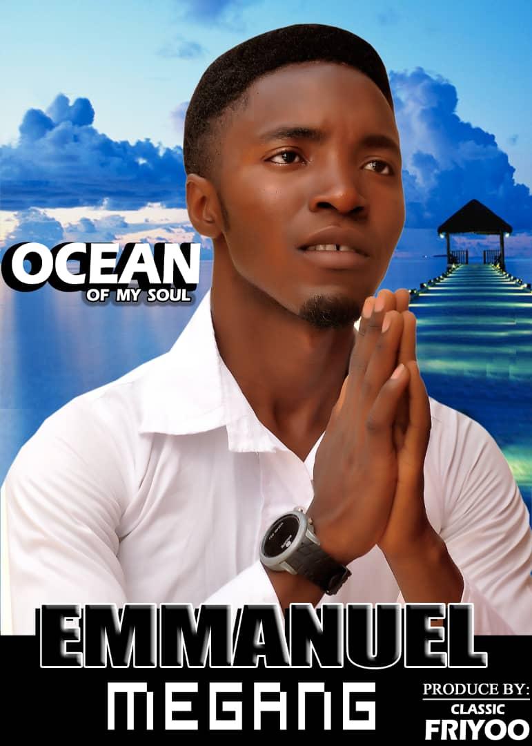 Emmanuel Megang – Ocean Of My Soul