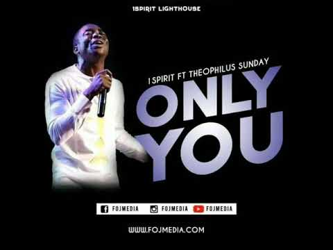 1Spirit Ft. Theophilus Sunday – Only You