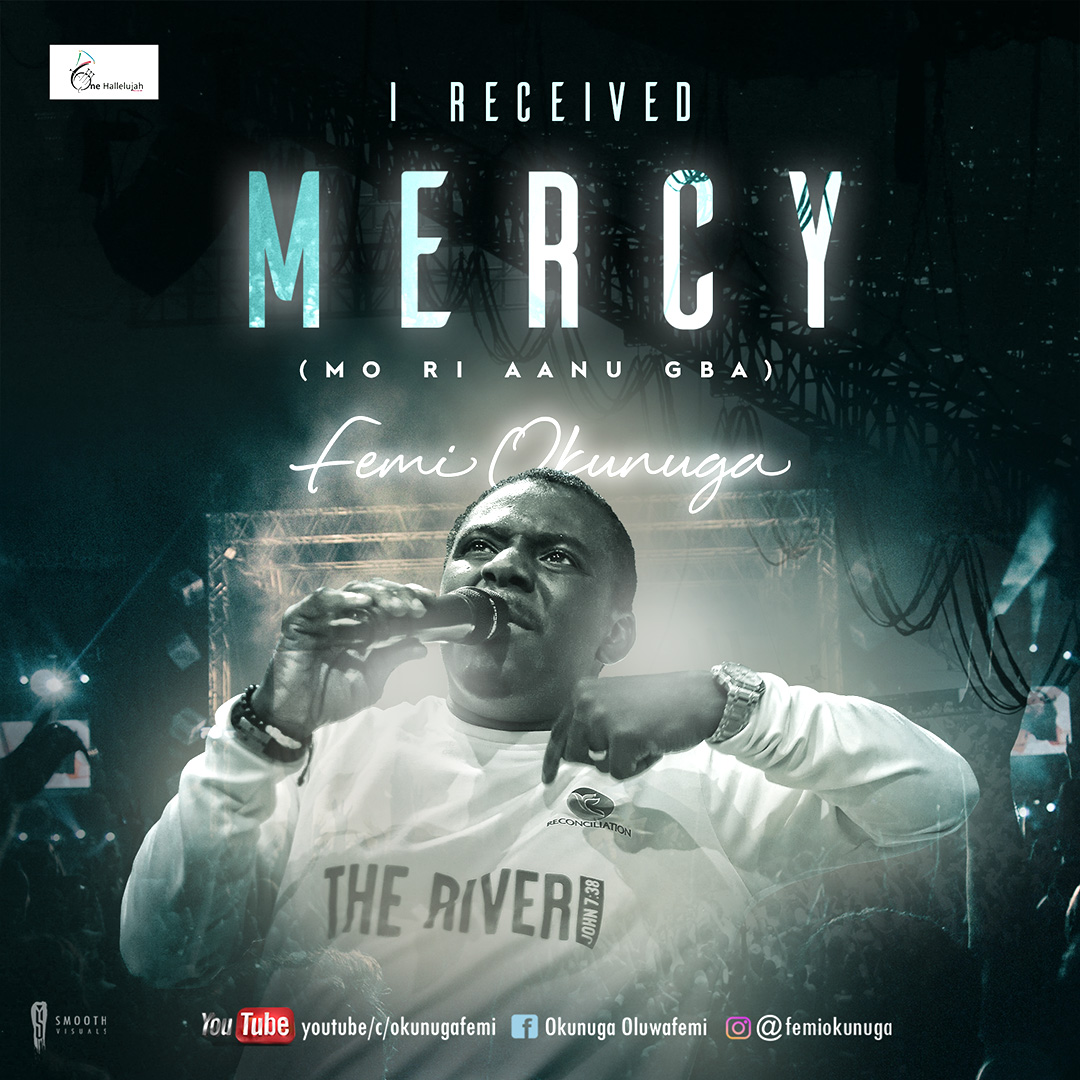 Femi Okunuga – I Received Mercy