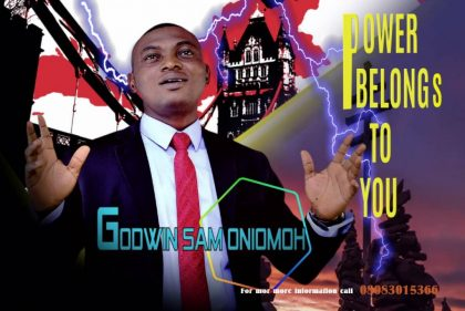 Godwin Sam Oniomoh Power Belongs To You