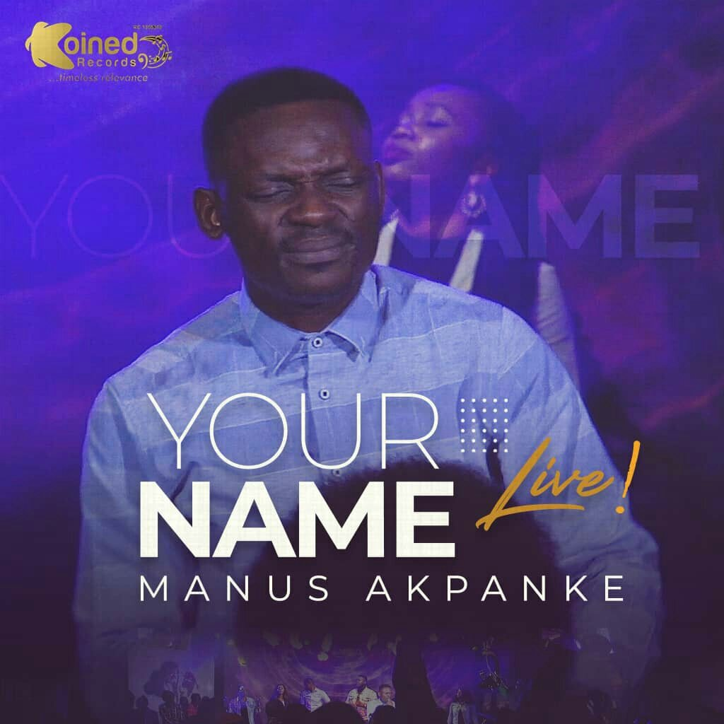 Manus Akpanke Your Name