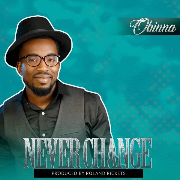 Obinna – Never Change
