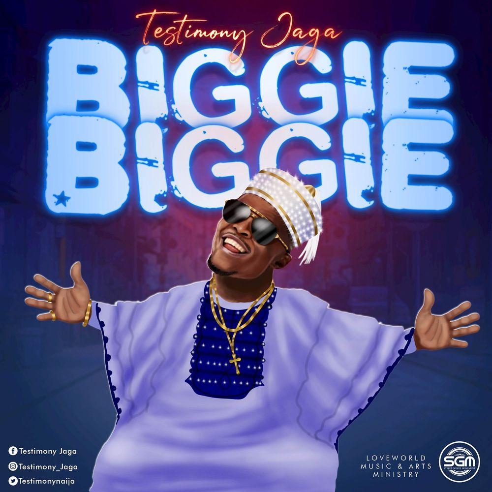 Testimony Jaga – Biggie Biggie