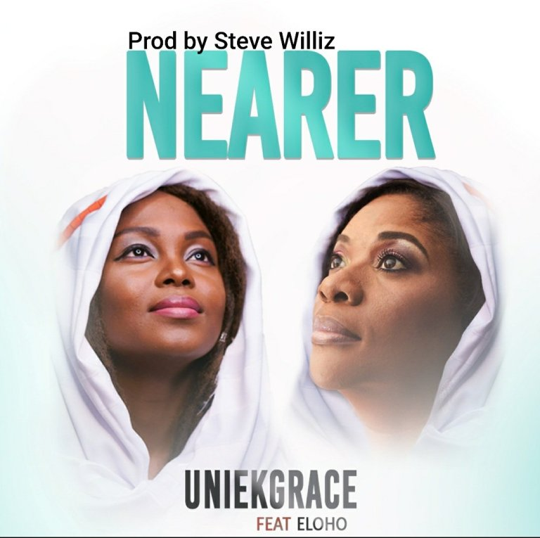 UniekGrace – Nearer Ft. Eloho