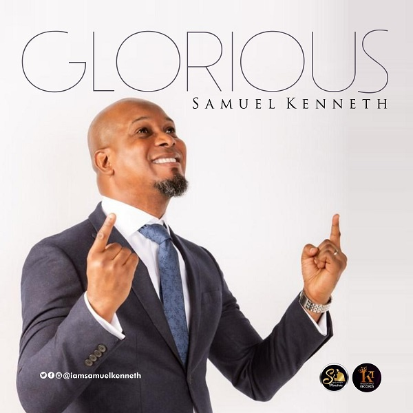 Samuel Kenneth – Glorious