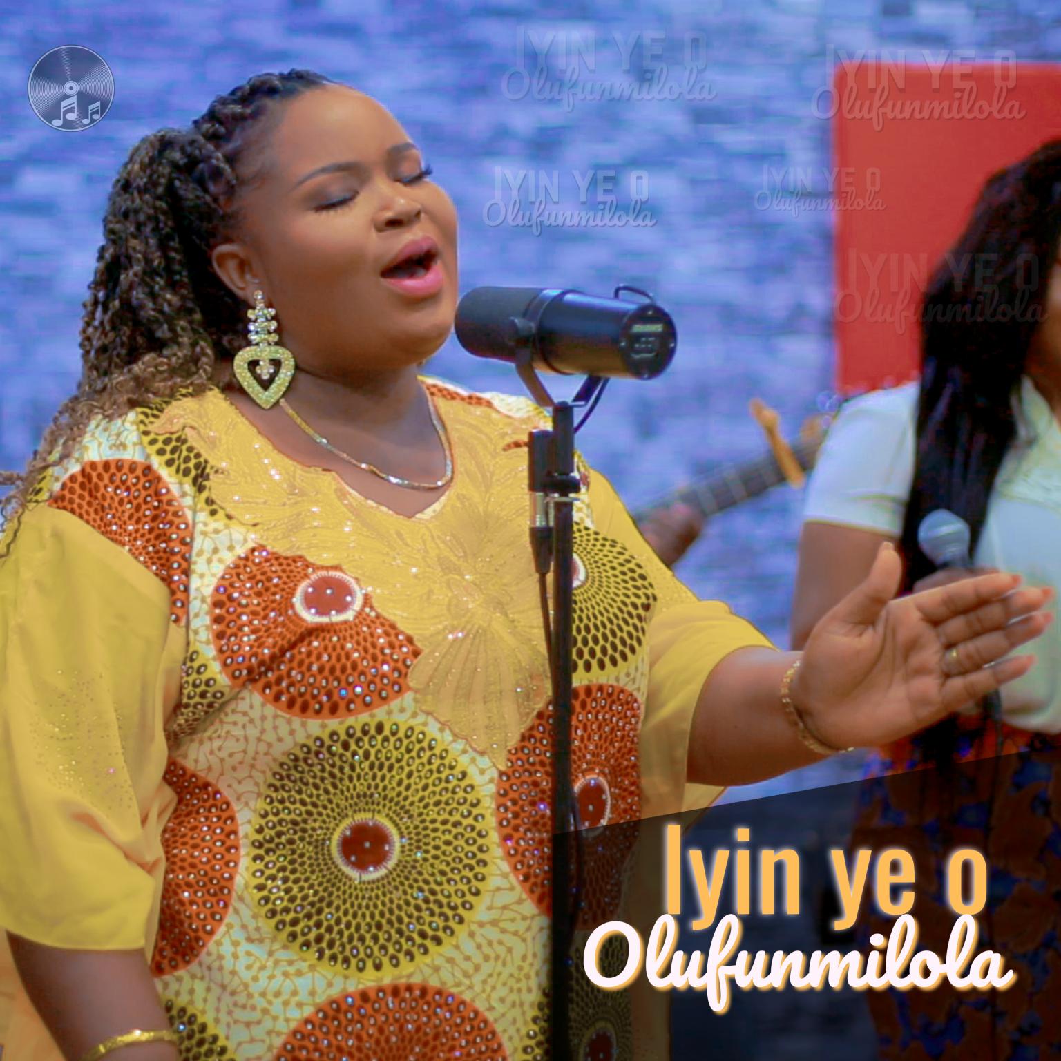 Olufunmilayo – Iyin Ye O | VIDEO