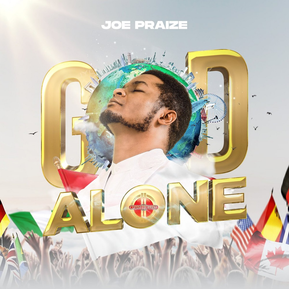 Joe Praize God Alone