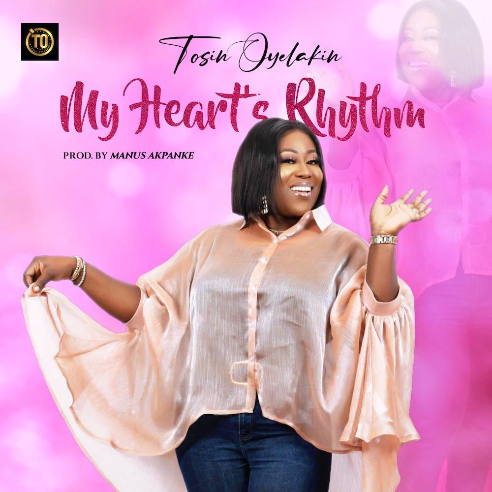 Tosin Oyelakin – My Heart's Rhythm
