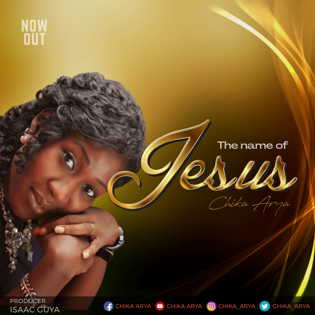 Chika Arya – The Name of Jesus