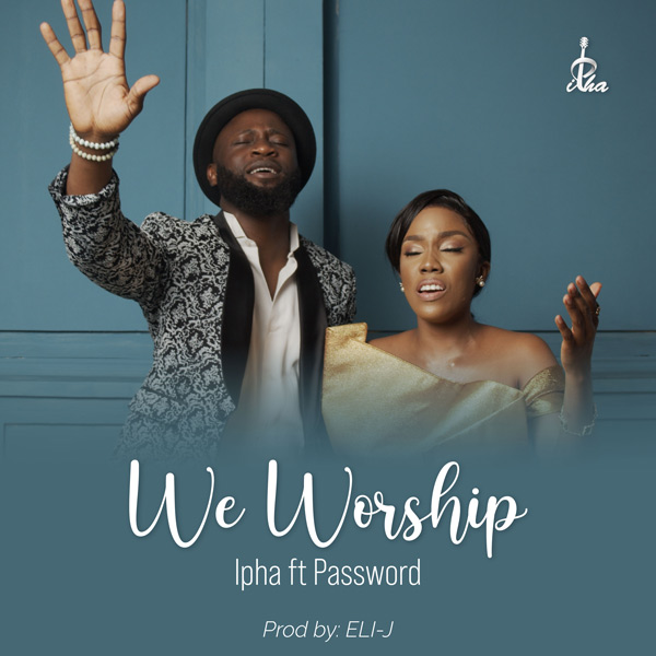 Ipha We Worship You