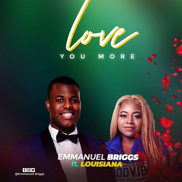 Emmanuel Briggs Ft. Louisiana – Love You More