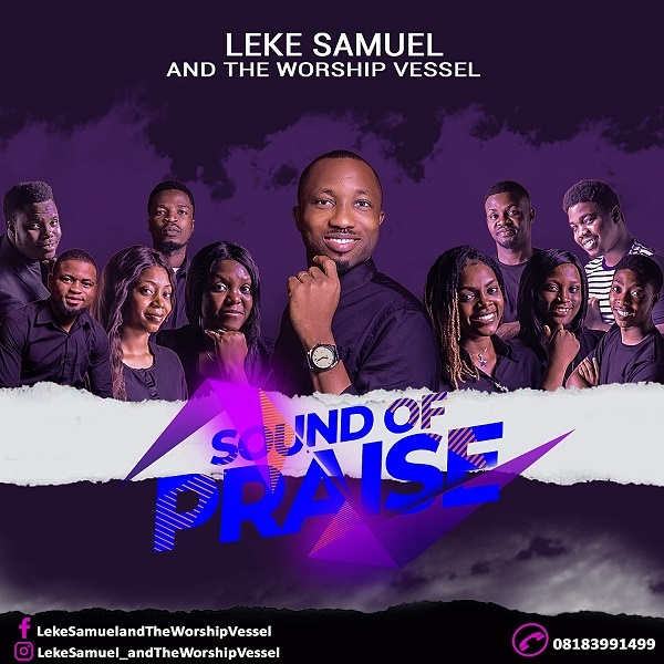 Leke Samuel & The Worship Vessel – Sound Of Praise