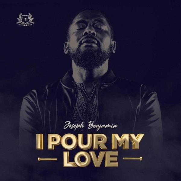 Joseph Benjamin I Pour My Love